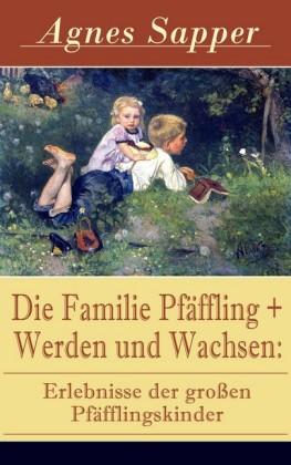 Die Familie Pfäffling + Werden und Wachsen: Erlebnisse der großen Pfäfflingskinder
