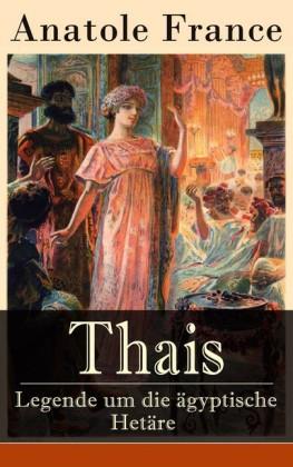 Thais - Legende um die ägyptische Hetäre