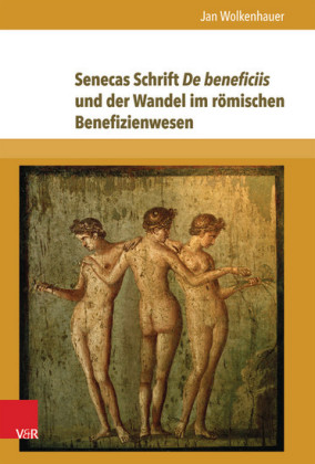 Senecas Schrift De beneficiis und der Wandel im römischen Benefizienwesen