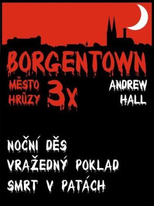 3x Borgentown - mesto hruzy III