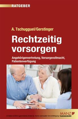 Rechtzeitig vorsorgen - Angehörigenvertretung, Vorsorgevollmacht, Patientenverfügung