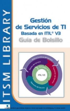 Gestió;n de Servicios TI basado en ITIL® V3 - Guia de Bolsillo