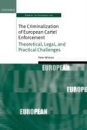 Criminalization of European Cartel Enforcement: Theoretical, Legal, and Practical Challenges
