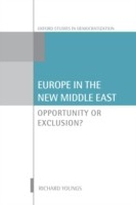 Europe in the New Middle East: Opportunity or Exclusion