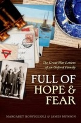 Full of Hope and Fear: The Great War Letters of an Oxford Family