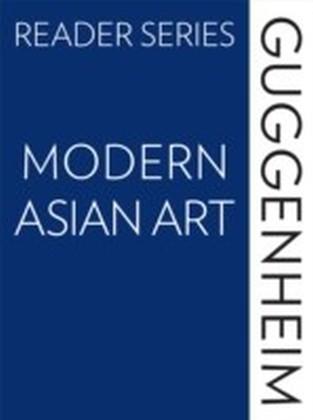 Guggenheim Reader Series: Modern Asian Art