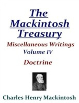 Mackintosh Treasury - Miscellaneous Writings - Volume IV: Doctrine