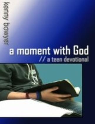 Moment With God: A Teen Devotional