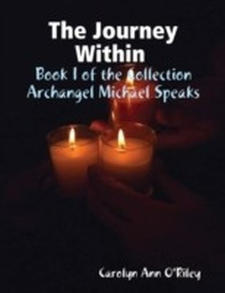 Journey Within Book I of the Collection Archangel Michael Speaks