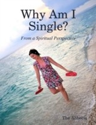 Why Am I Single? - From a Spiritual Perspective