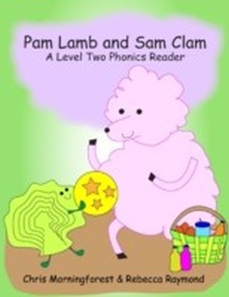 Pam Lamb and Sam Clam - A Level Two Phonics Reader