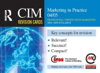 CIM Revision Cards: Marketing in Practice 04/05
