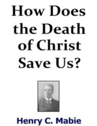 How Does the Death of Christ Save Us?