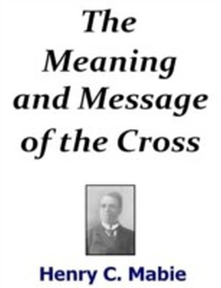 Meaning and Message of the Cross