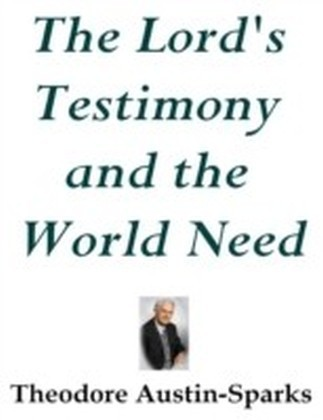 Lord's Testimony and the World Need