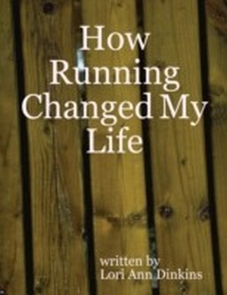How Running Changed My Life