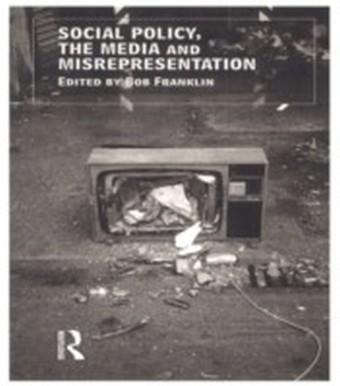 Social Policy, the Media and Misrepresentation