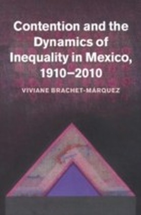 Contention and Inequality in Mexico, 1910-2010