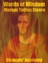 Words of Wisdom - Marcus Tullius Cicero