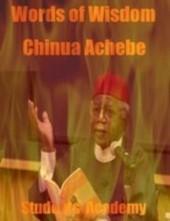 Words of Wisdom - Chinua Achebe