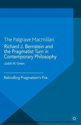Richard J. Bernstein and the Pragmatist Turn in Contemporary Philosophy