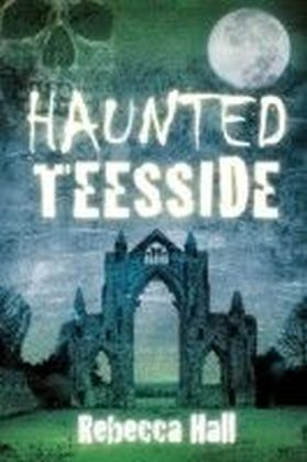 Haunted Teesside