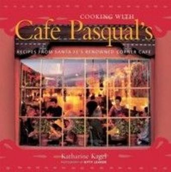 Cooking with Cafe Pasqual's
