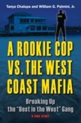 Rookie Cop vs. The West Coast Mafia