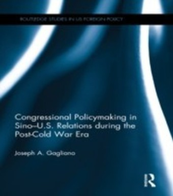 Congressional Policymaking in Sino-U.S. Relations during the Post-Cold War Era