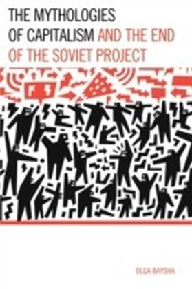 Mythologies of Capitalism and the End of the Soviet Project
