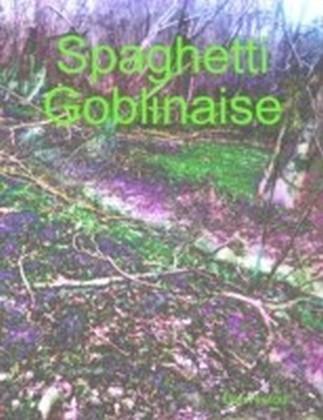 Spaghetti Goblinaise