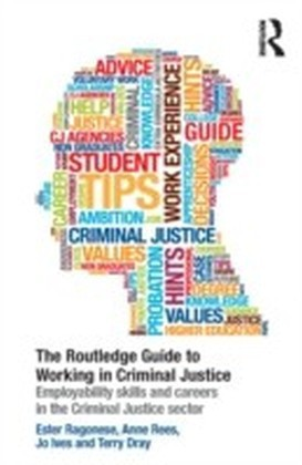 Routledge Guide to Working in Criminal Justice