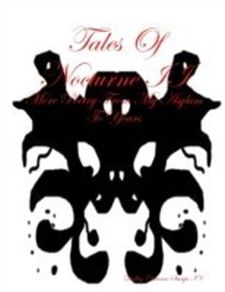 Tales of Nocturne II: More Poetry from My Asylum to Yours