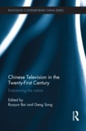 Chinese Television in the Twenty-First Century