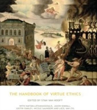 Handbook of Virtue Ethics