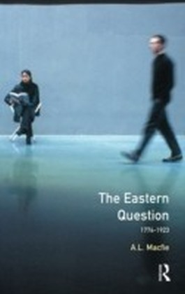 The Eastern Question 1774-1923