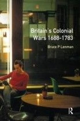 Britain's Colonial Wars, 1688-1783