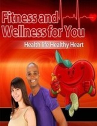 Fitness and Wellness for You - Healthy Life Healthy Heart