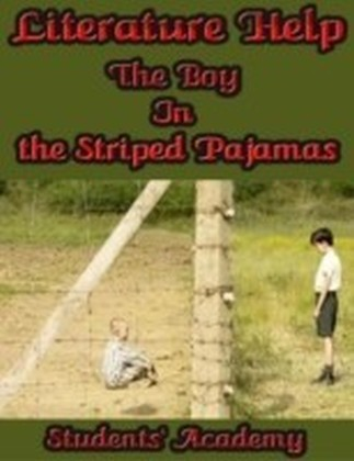 Literature Help - The Boy In the Striped Pajamas