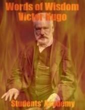 Words of Wisdom - Victor Hugo