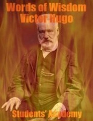 Words of Wisdom - Victor Hugo