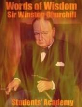 Words of Wisdom - Sir Winston Churchill
