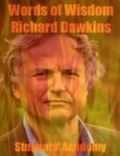 Words of Wisdom - Richard Dawkins