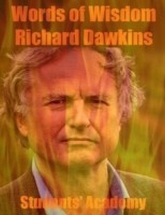 Words of Wisdom - Richard Dawkins
