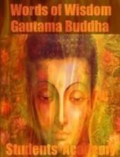 Words of Wisdom - Gautama Buddha