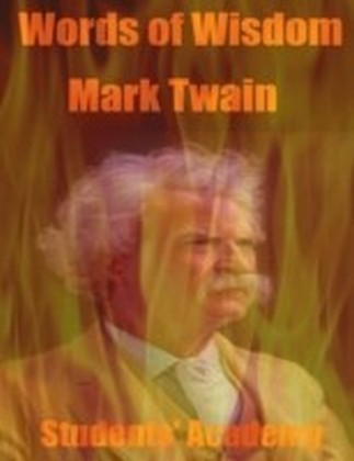 Words of Wisdom - Mark Twain