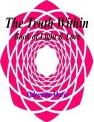 Truth Within: Book of Light & Love