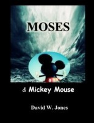 Moses and Mickey Mouse