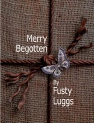 Merry Begotten