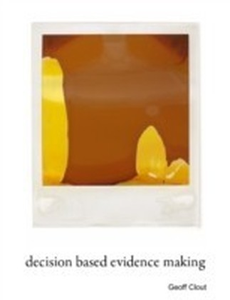 Decision Based Evidence Making